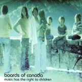 Boards of Canada: Music Has The Right To Children [2xLP]