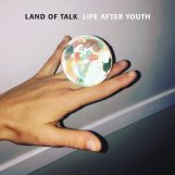 Land Of Talk: Life After Youth [LP]
