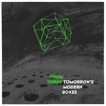 Yorke, Thom: Tomorrow's Modern Boxes [CD]