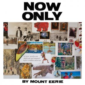 Mount Eerie: Now Only [CD]
