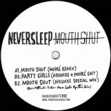 "NEVERSLEEP: Mouth Shut / Party Girls [12""]"