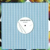 """Junior Boys: What You Won't Do For Love [12""""]"""