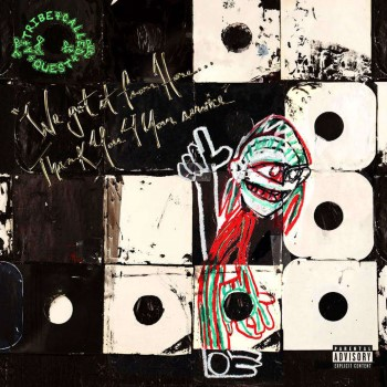 A Tribe Called Quest: We Got It From Here… Thank You 4 Your Service [CD]