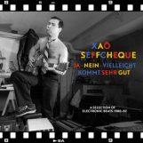 Xao Seffcheque: Ja - Nein - Vielleicht Kommt Sehr Gut: A Selection Of Electronic Beats [CD]