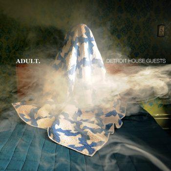 ADULT.: Detroit House Guests [CD]