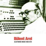 Arel, Bülent: Electronic Music 1960-1973 [CD]