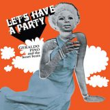 Pino, Geraldo and the Heartbeats: Let's Have a Party [CD]