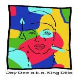 J. Dilla: Jay Dee AKA King Dilla [LP]