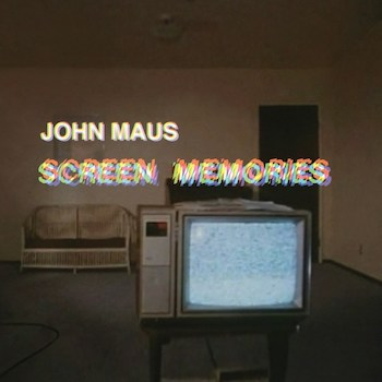 Maus, John: Screen Memories [LP]
