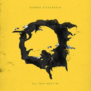 FitzGerald, George: All That Must Be [CD]
