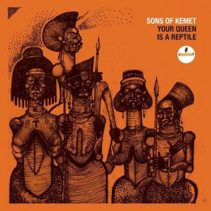 Sons of Kemet: Your Queen Is a Reptile [CD]