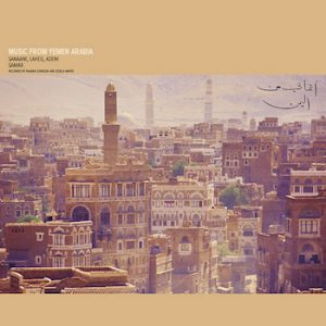 Johnson & Jessica Mayer, Ragnar: Music From Yemen Arabia: Sanaani, Laheji, Adeni And Samar [2xCD]