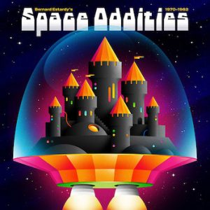 Estardy, Bernard: Bernard Estardy's Space Oddities 1970-1982 [CD]