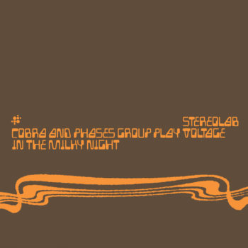 Stereolab: Cobra And Phases Group Play Voltage In The Milky Night [2xCD]