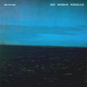 Eno / Moebius / Roedelius: After The Heat [LP]