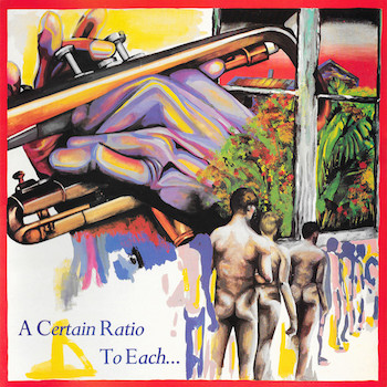 A Certain Ratio: To Each… [CD]