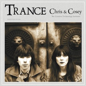 Chris & Cosey: Trance [LP]