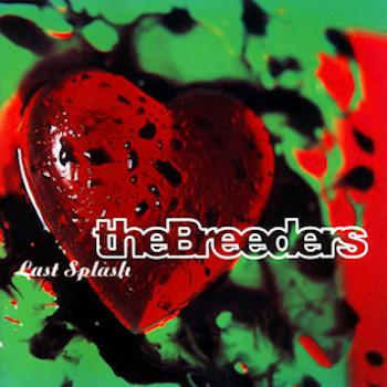 Breeders, The: Last Splash [CD]