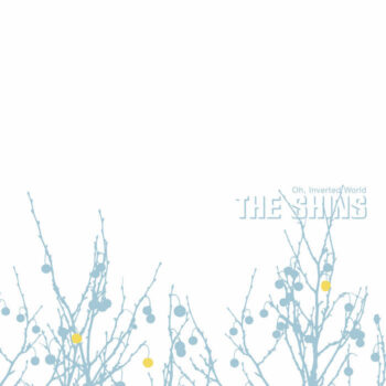 Shins, The: Oh, Inverted World — édition 20e anniversaire [CD]