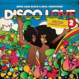 variés; Al Kent: Disco Love 2 — More Rare Disco & Soul Uncovered [2xLP]