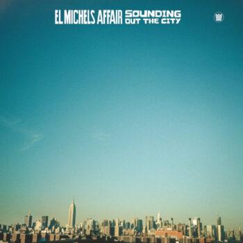 El Michels Affair: Sounding Out The City [LP]