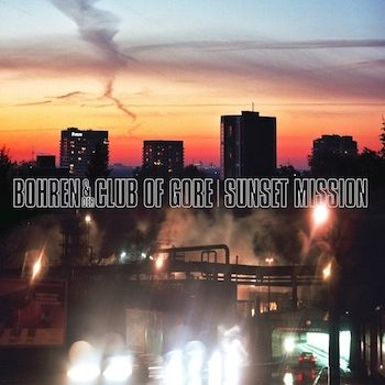 Bohren & Der Club Of Gore: Sunset Mission [CD]
