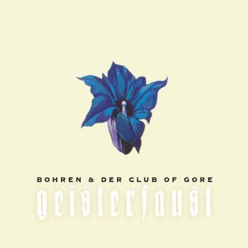 Bohren & Der Club Of Gore: Geisterfaust [CD]