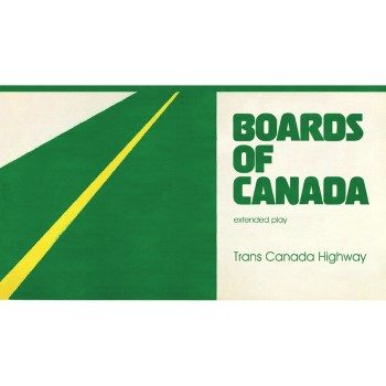 "Boards of Canada: Trans Canada Highway EP [12""]"