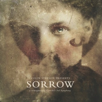 Stetson, Colin: Sorrow - A Reimagining of Gorecki's 3rd Symphony [2xLP]