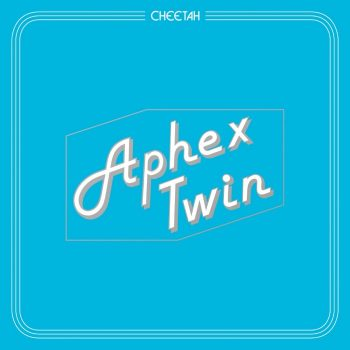 "Aphex Twin: Cheetah EP [12""]"