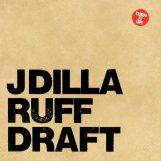J. Dilla: Ruff Draft [2xLP]