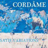 Cordâme: Satie variations [CD]