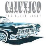 Calexico: The Black Light - édition 20e anniversaire [2xCD]