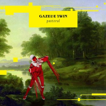 Gazelle Twin: Pastoral [LP]