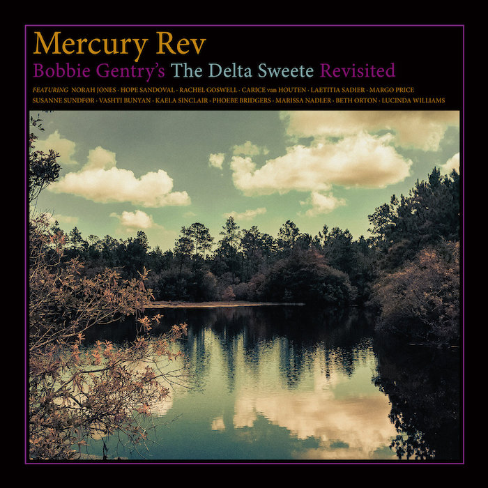 Mercury Rev: Bobbie Gentry's 'The Delta Sweete' Revisited [LP]