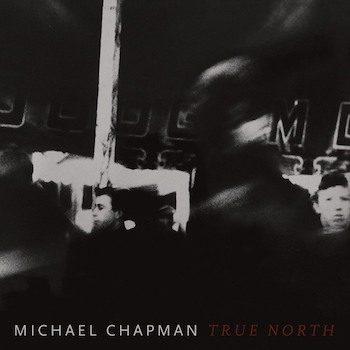 Chapman, Michael: True North [CD]