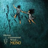 Mono: Hymn To The Immortal Wind - édition 10e anniversaire [CD]