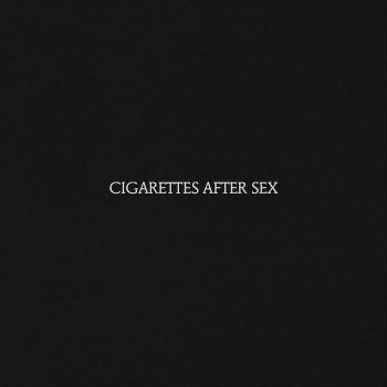 Cigarettes After Sex: Cigarettes After Sex [CD]