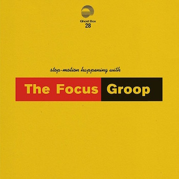 Focus Group, The: Stop-Motion Happening With The Focus Groop [CD]