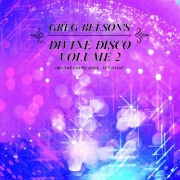 variés; Greg Belson: Divine Disco Volume Two: Obscure Gospel Disco (1979-1987) [2xLP]