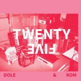 Dole & Kom: Twenty Five [CD]
