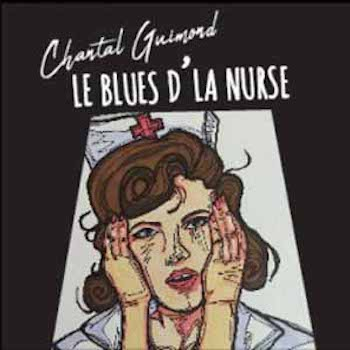 Guimond, Chantal: Le blues d'la nurse [CD]