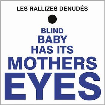 Rallizes Denudes, Les: Blind Baby Has It's Mother's Eyes [LP, vinyle bleu 180g]
