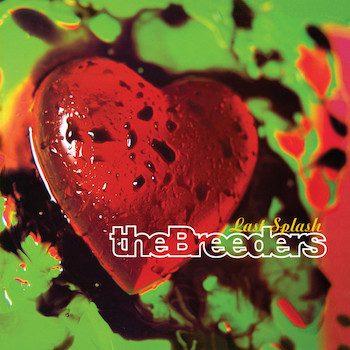 Breeders, The: Last Splash [LP]