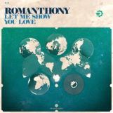 """Romanthony: Let Me Show You Love [12""""]"""