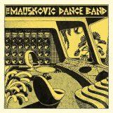 Mauskovic Dance Band, The: The Mauskovic Dance Band [LP]