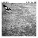 Jaar, Nicolas: Space Is Only Noise [LP]
