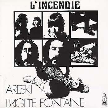 Fontaine & Areski, Brigitte: L'Incendie [LP]