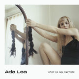 Ada Lea: What We Say In Private [CD]