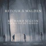 Séguin, Richard: Retour à Walden - Richard Séguin sur les pas de Thoreau [2xLP]